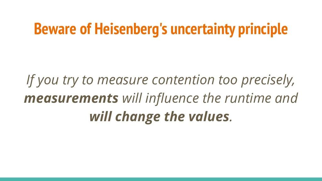 Beware of Heisenberg's uncertainty principle If...