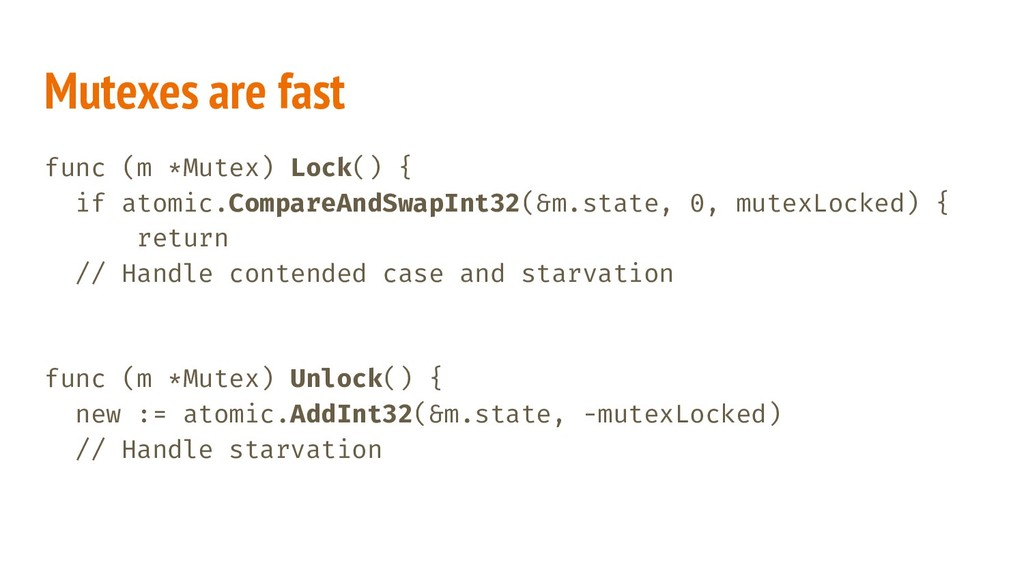 Mutexes are fast func (m *Mutex) Lock() { if at...