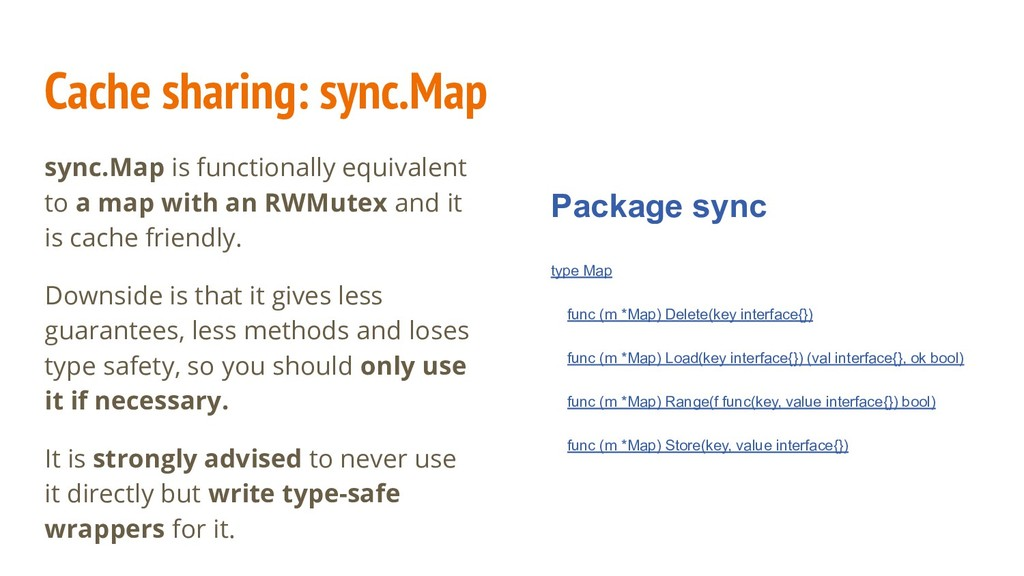 Cache sharing: sync.Map sync.Map is functionall...