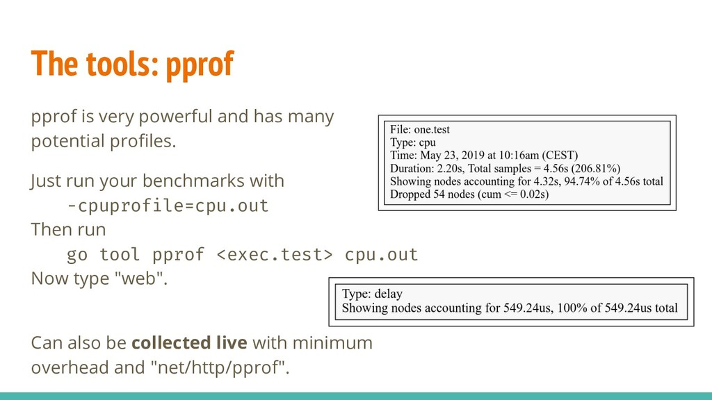 The tools: pprof pprof is very powerful and has...