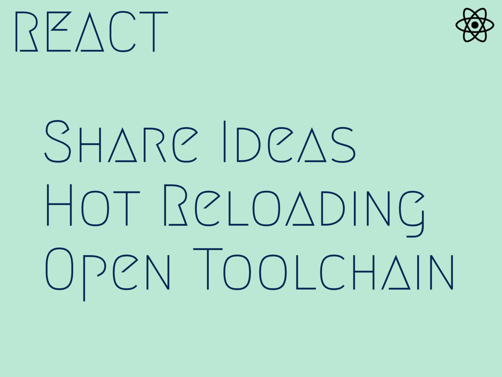 REACT Share Ideas Hot Reloading Open Toolchain