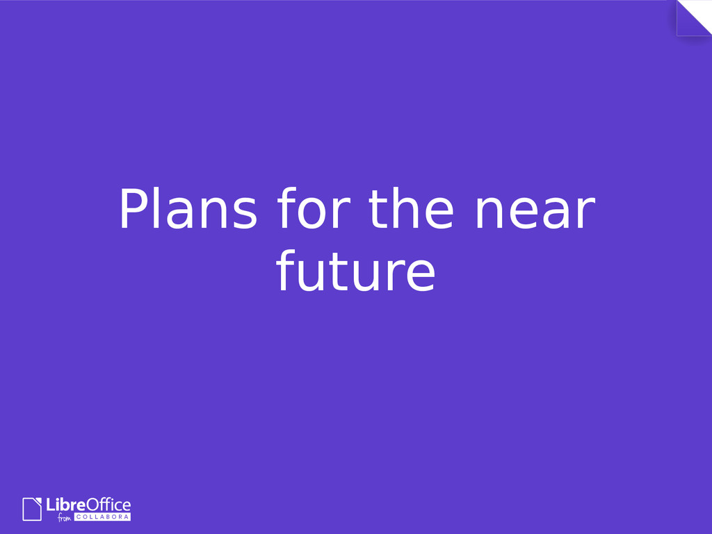 Plans for the near future