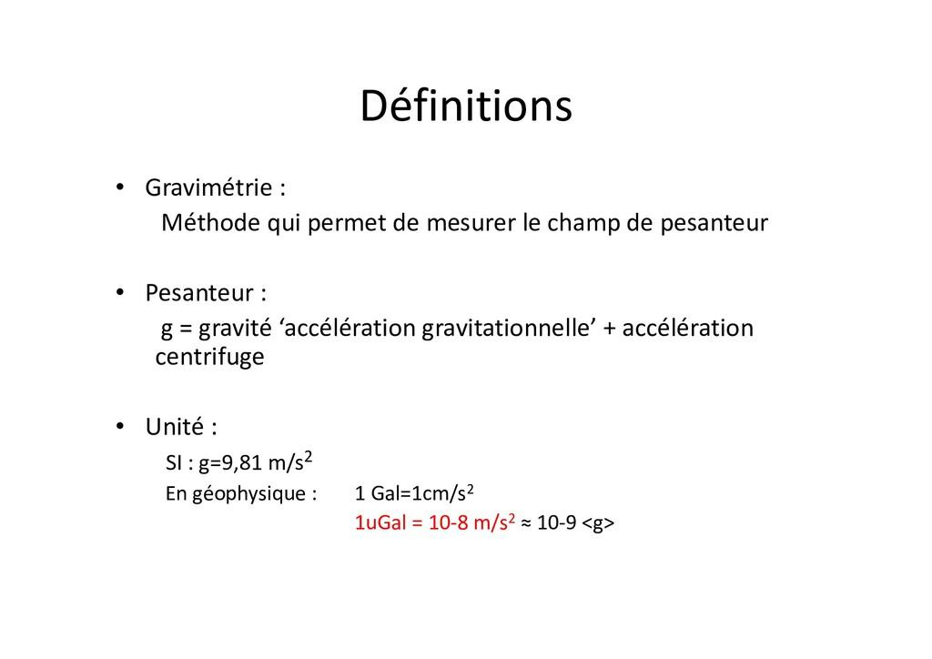 Définitions • Gravimétrie : Méthode qui permet ...