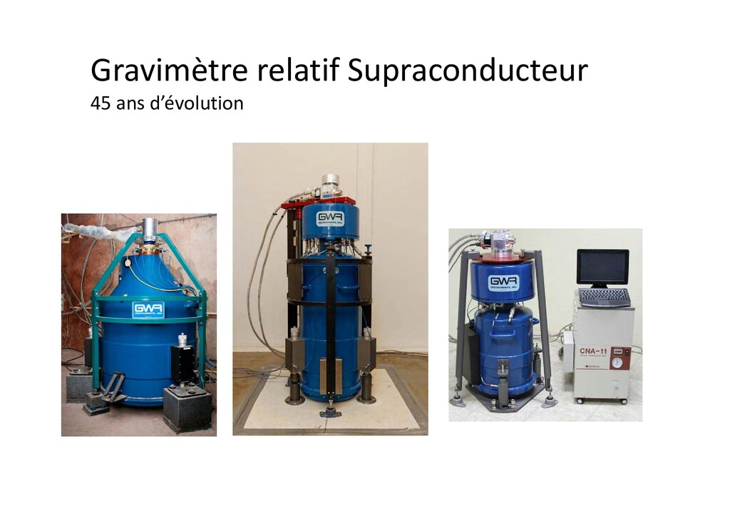 Gravimètre relatif Supraconducteur 45 ans d'évo...