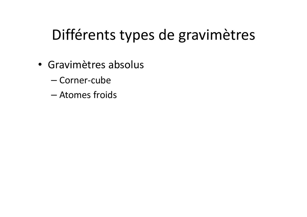 Différents types de gravimètres • Gravimètres a...