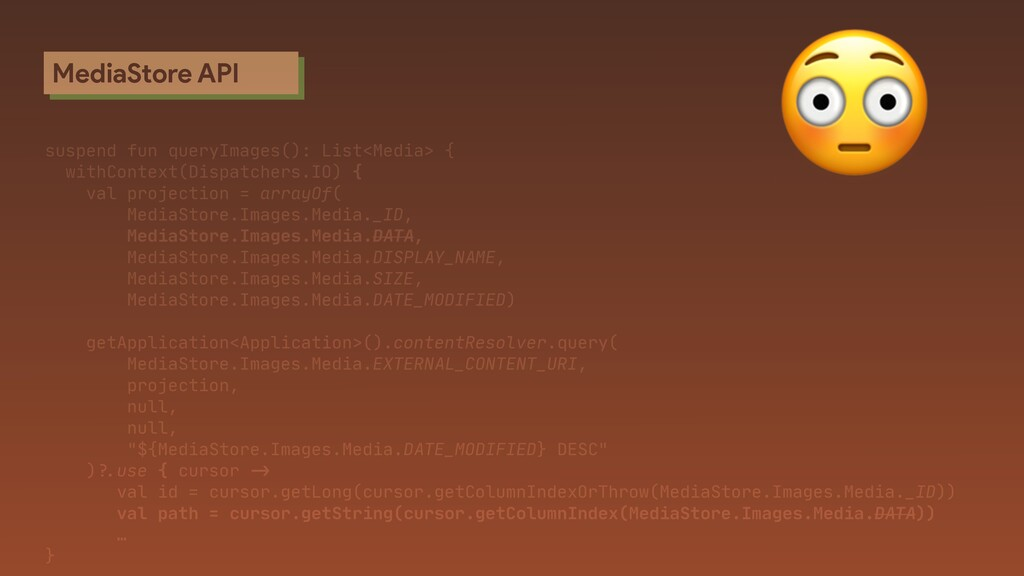 MediaStore API suspend fun queryImages(): List<...