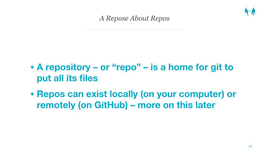 "A Repose About Repos • A repository – or ""repo""..."