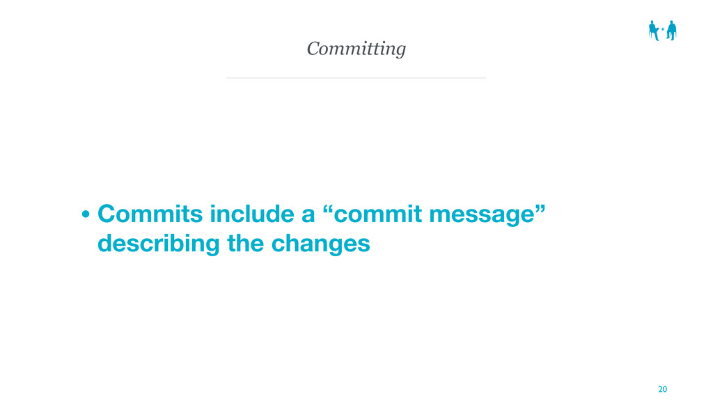 """Committing • Commits include a """"commit message""""..."""