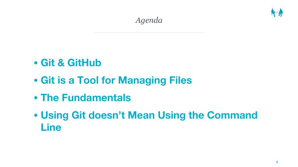 Agenda • Git & GitHub • Git is a Tool for Manag...