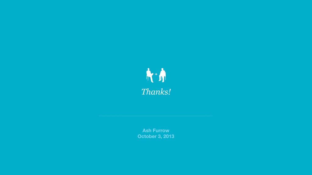 Ash Furrow October 3, 2013 Thanks!