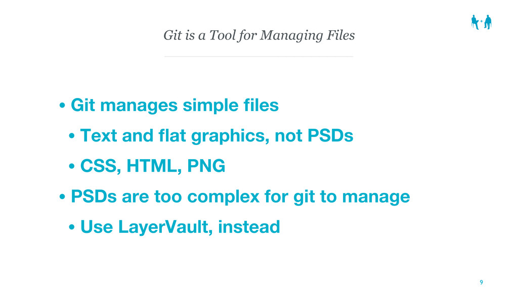 Git is a Tool for Managing Files • Git manages ...
