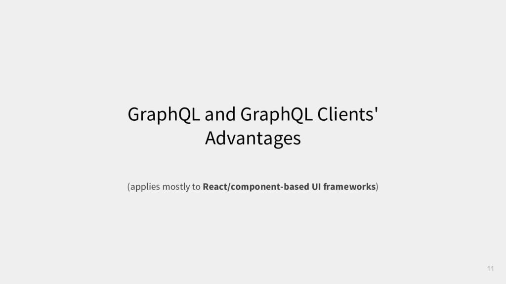 GraphQL and GraphQL Clients' Advantages 11 (app...