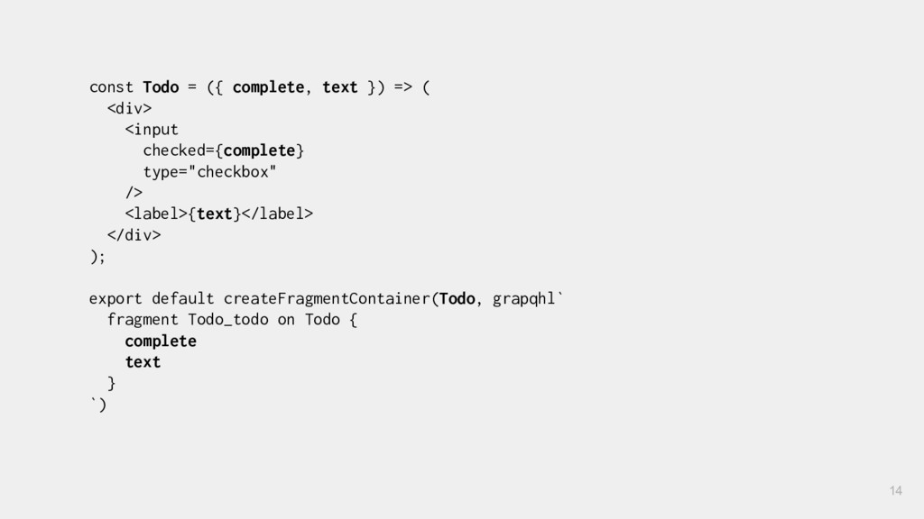 const Todo = ({ complete, text }) => ( <div> <i...