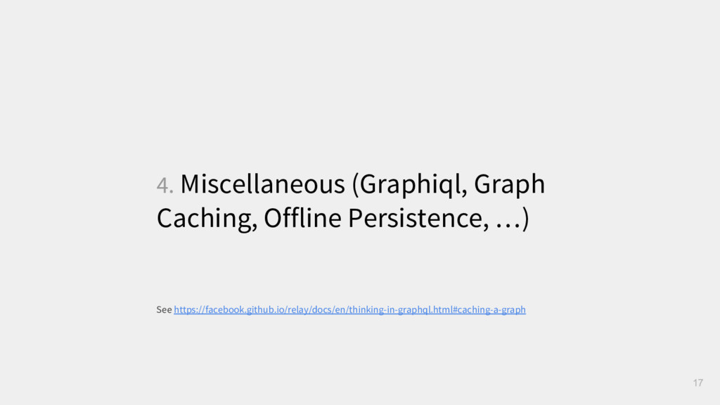 4. Miscellaneous (Graphiql, Graph Caching, Offl...