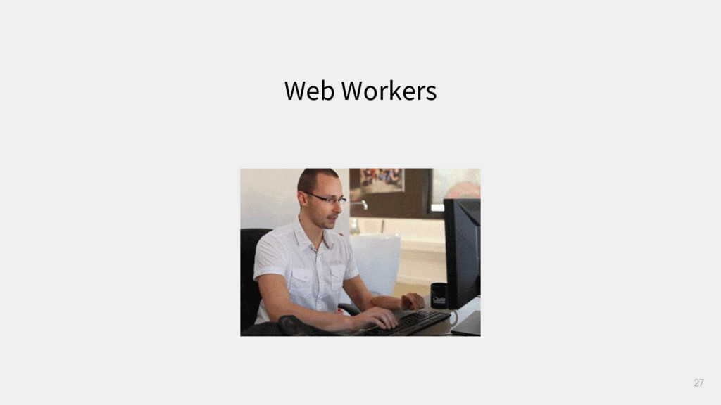 27 Web Workers