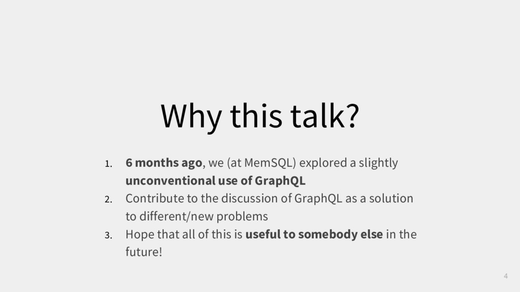 Why this talk? 4 1. 6 months ago, we (at MemSQL...