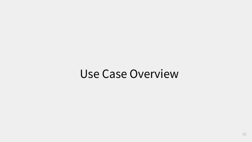 Use Case Overview 35