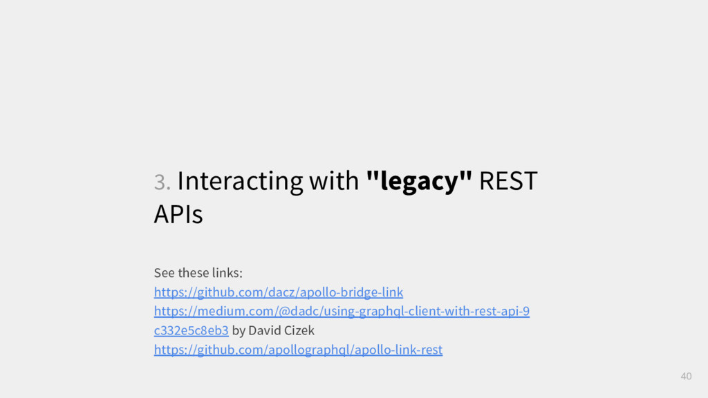 """3. Interacting with """"legacy"""" REST APIs 40 See t..."""