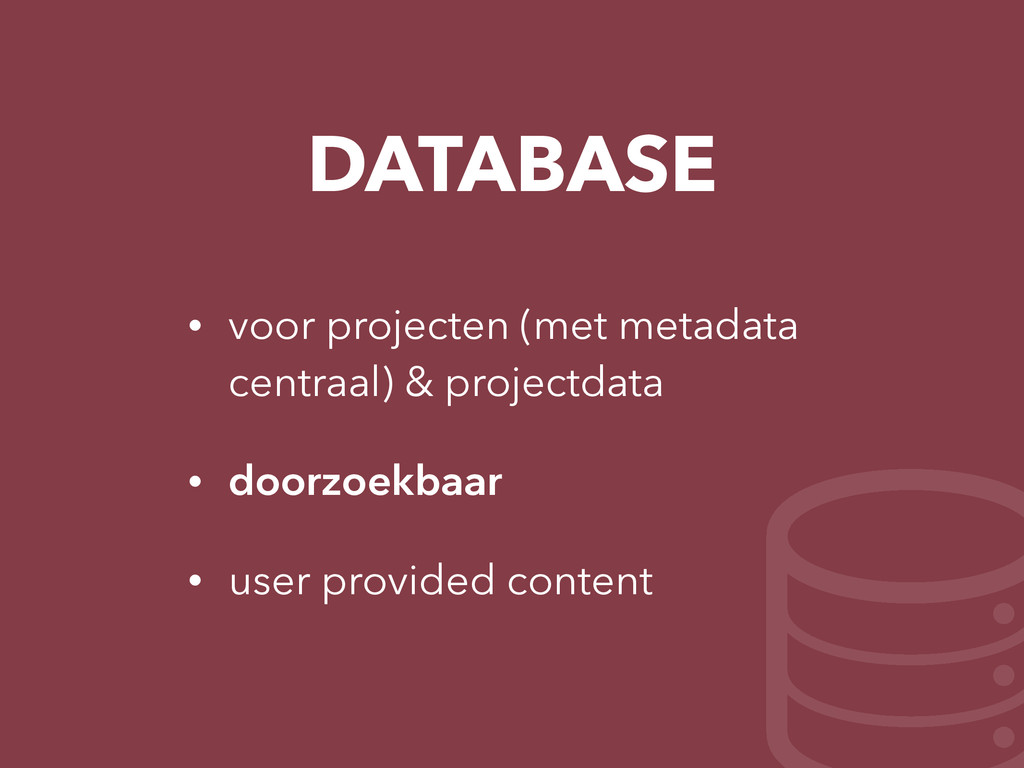 DATABASE • voor projecten (met metadata centraa...