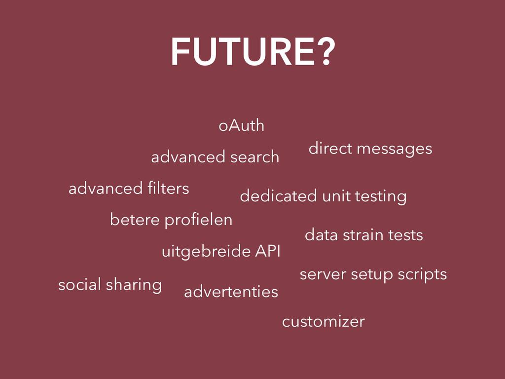 FUTURE? oAuth advanced search advanced filters b...
