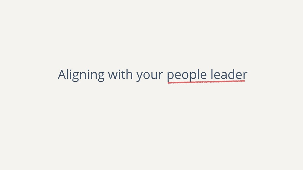 Aligning with your people leader