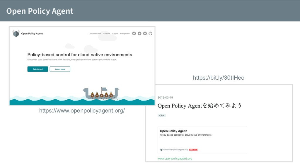 Open Policy Agent https://bit.ly/30tIHeo https:...