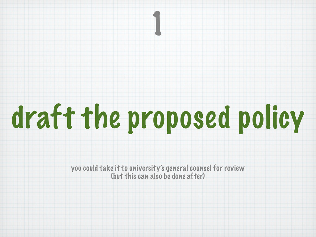 draft the proposed policy 1 you could take it t...