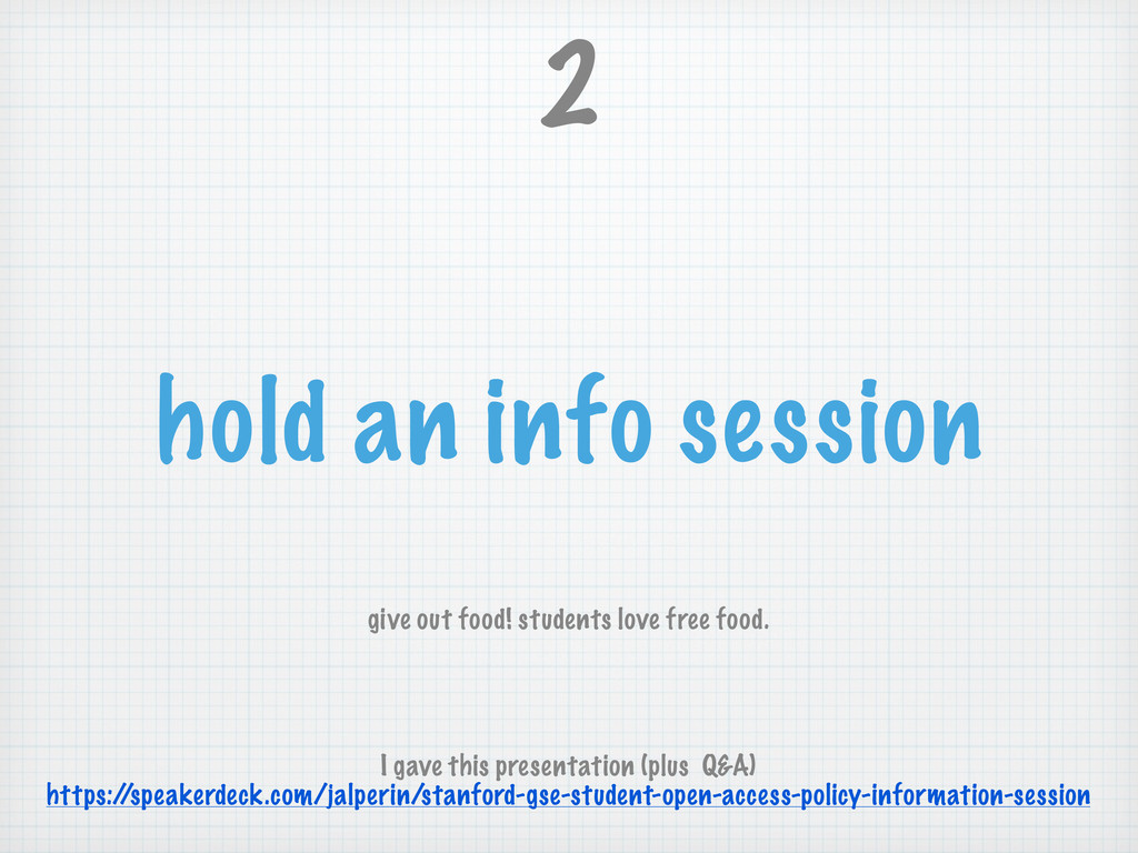 hold an info session 2 give out food! students ...
