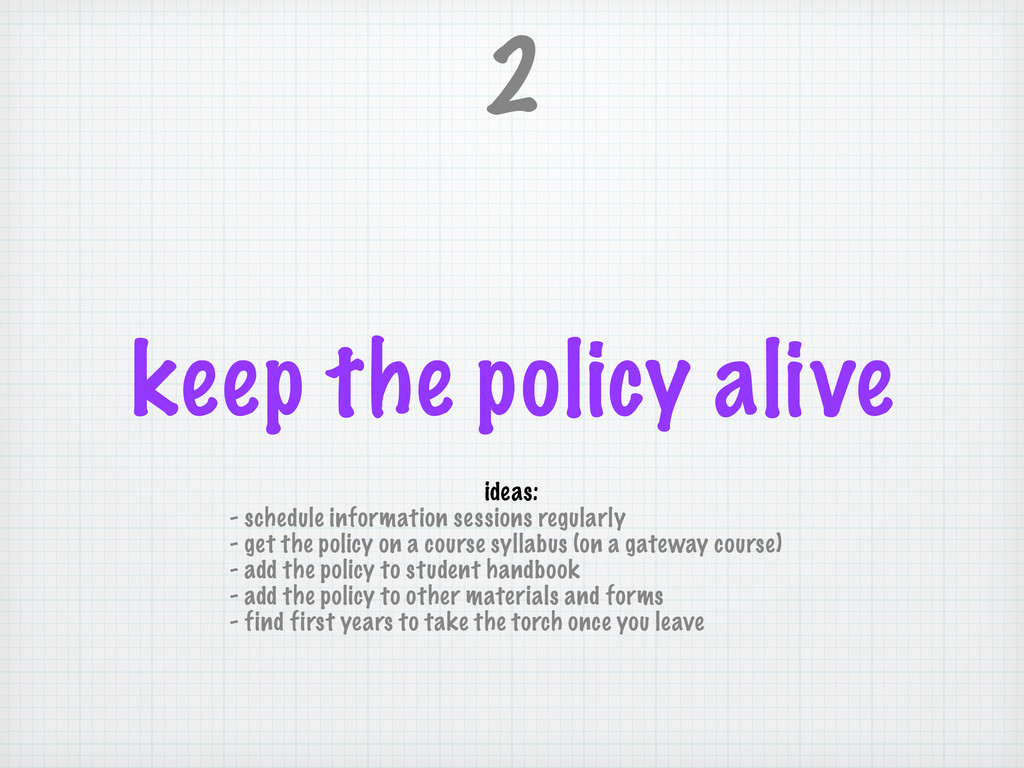 keep the policy alive 2 ideas: - schedule infor...