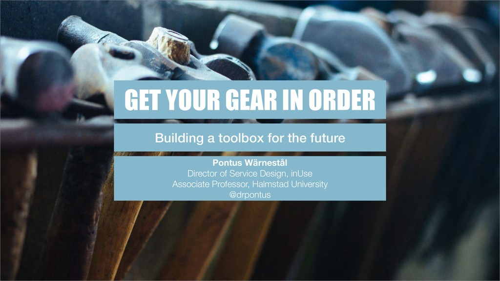 GET YOUR GEAR IN ORDER Building a toolbox for t...