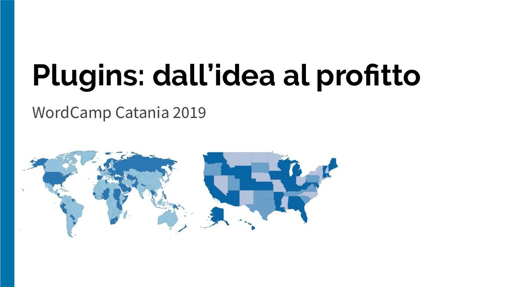 Plugins: dall'idea al profitto WordCamp Catania ...