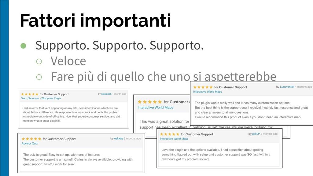Fattori importanti ● Supporto. Supporto. Suppor...