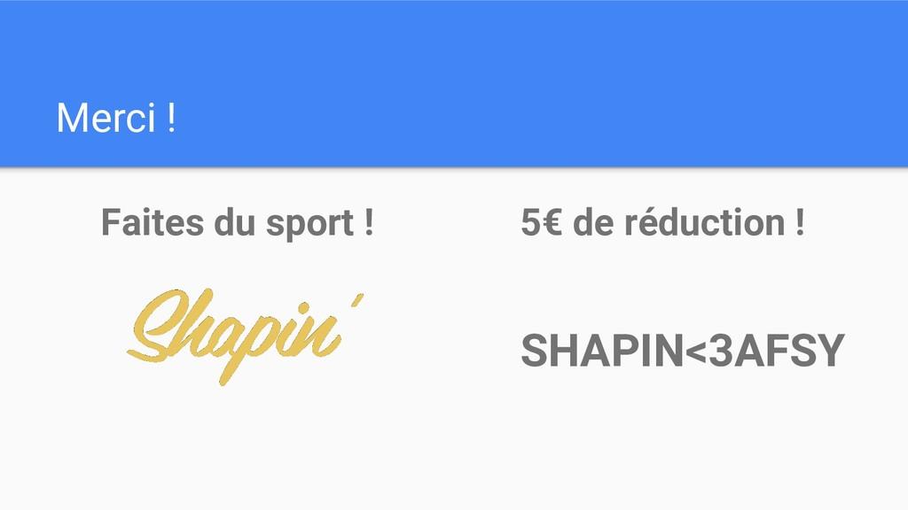 Merci ! Faites du sport ! 5€ de réduction ! SHA...