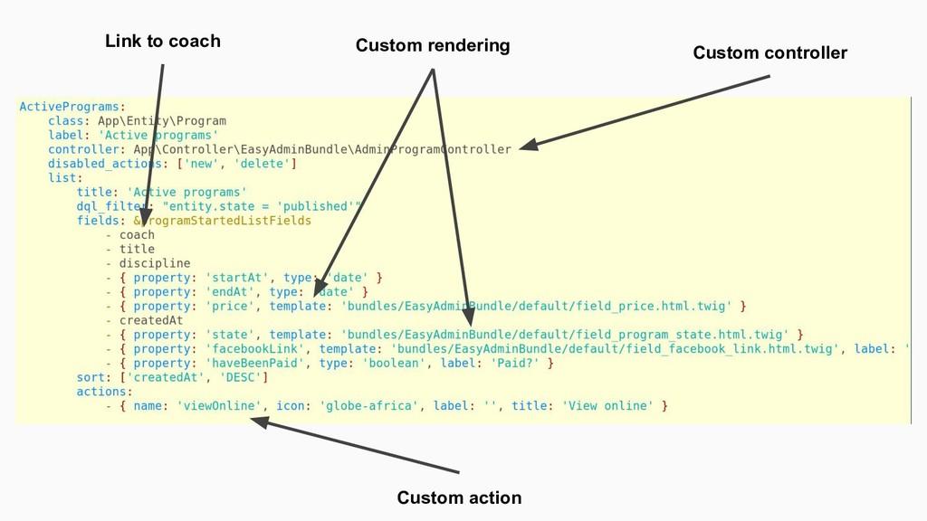 Link to coach Custom rendering Custom action Cu...