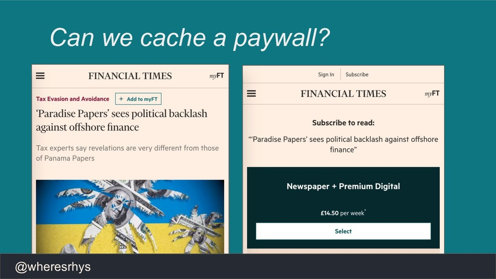 @wheresrhys Can we cache a paywall?