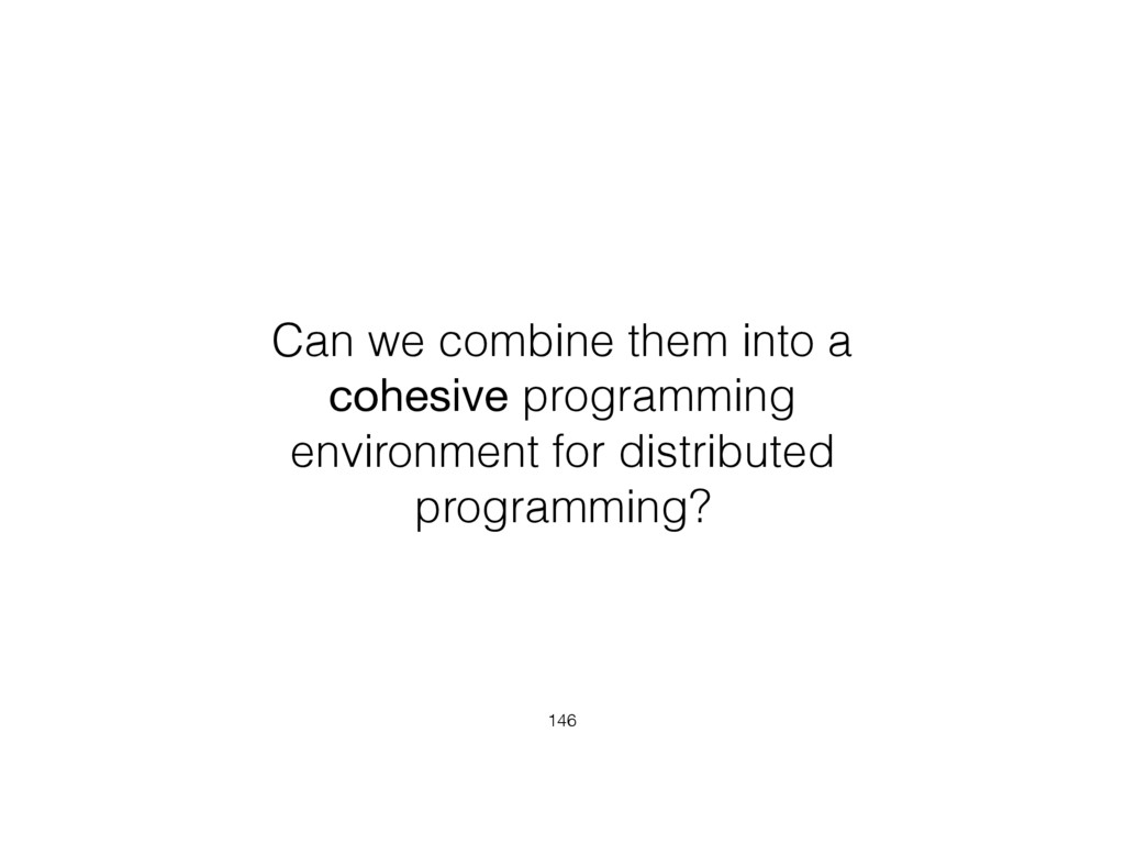 Can we combine them into a cohesive programming...
