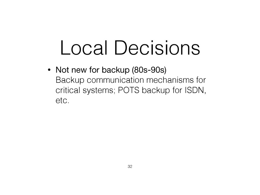 Local Decisions • Not new for backup (80s-90s)...