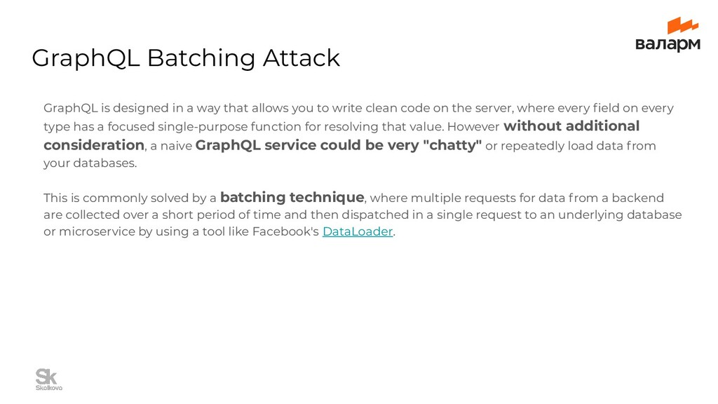 GraphQL Batching Attack GraphQL is designed in ...