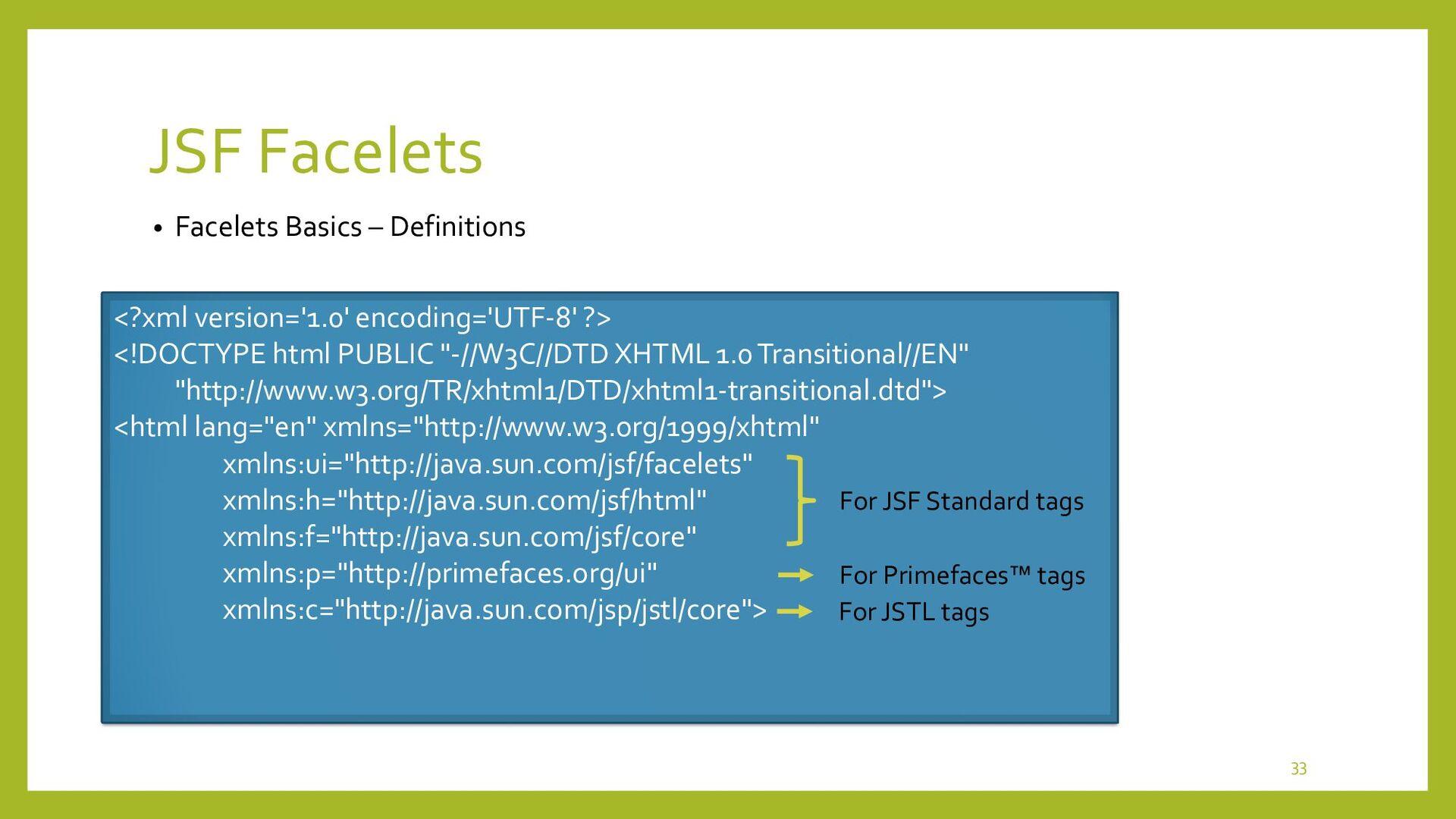 JSF Facelets • Facelets Basics – HTML Header <h...