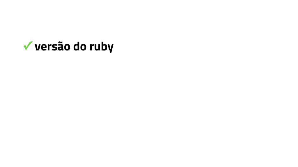 ✓ versão do ruby