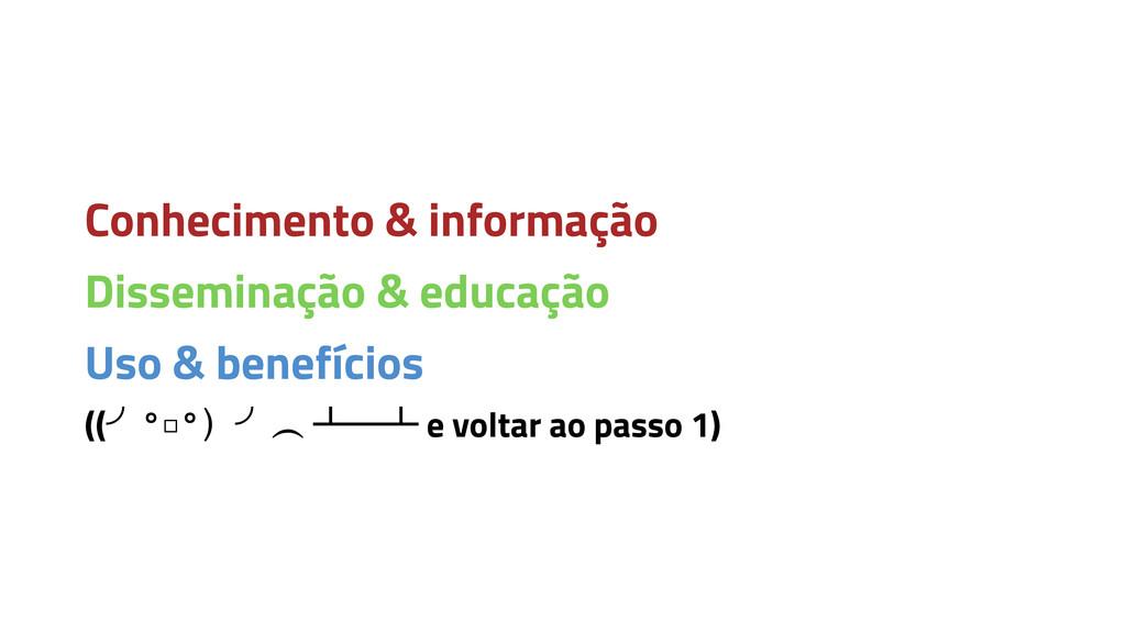 Conhecimento & informação Disseminação & educaç...