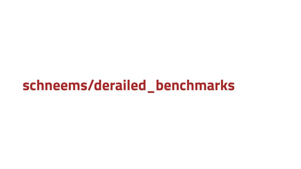 schneems/derailed_benchmarks