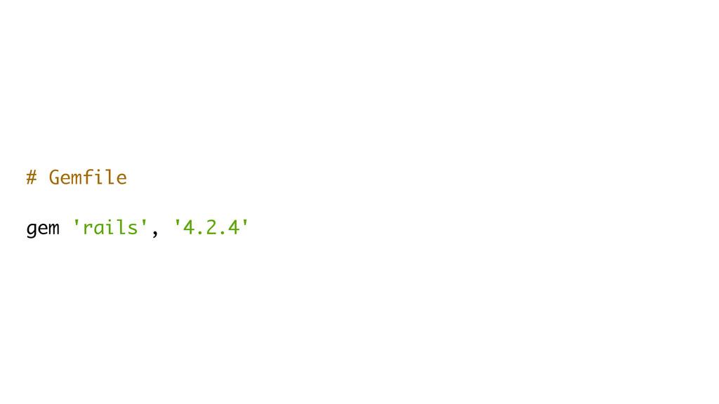 # Gemfile gem 'rails', '4.2.4'