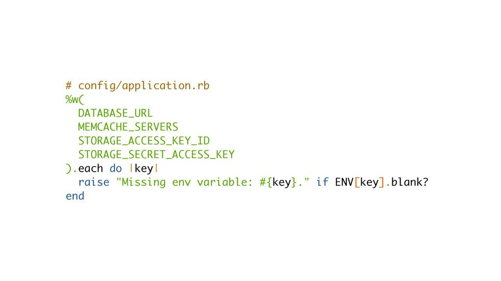# config/application.rb %w( DATABASE_URL MEMCAC...