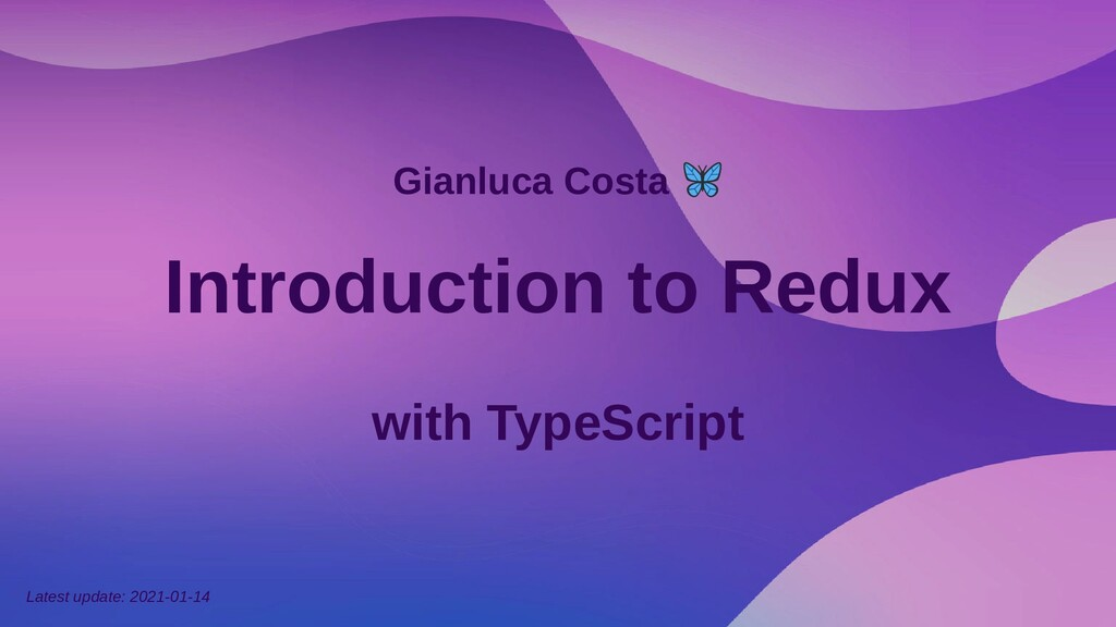 Gianluca Costa Introduction to Redux with TypeS...