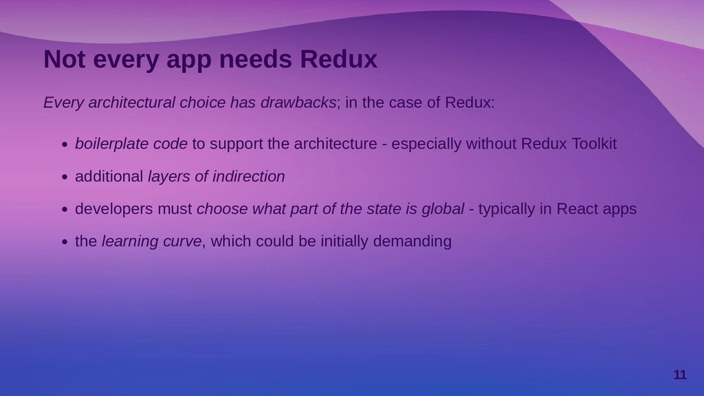 Not every app needs Redux Every architectural c...