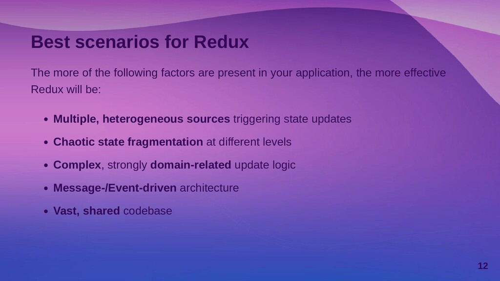 Best scenarios for Redux The more of the follow...