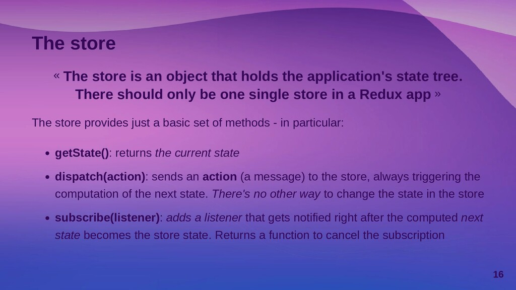 The store « The store is an object that holds t...