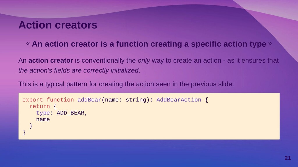 Action creators « An action creator is a functi...