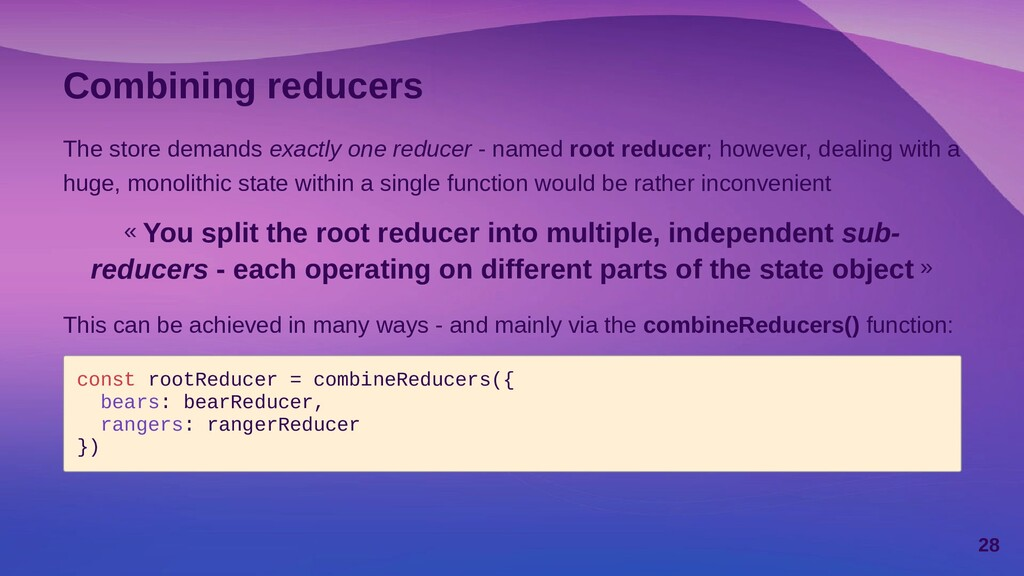 Understanding reducer combination Whenever a co...